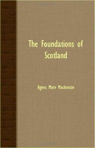 The foundations of Scotland by Agnes Mure Mackenzie