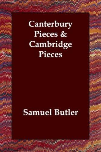 Canterbury Pieces & Cambridge Pieces by Samuel Butler