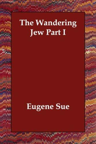 The Wandering Jew Part I by Eugène Sue