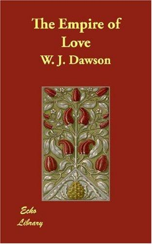 The Empire of Love by William James Dawson (poet)