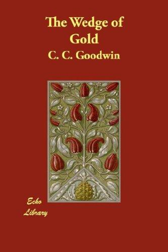 The Wedge of Gold by C. C. Goodwin