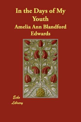 In the Days of My Youth by Amelia Ann Blandford Edwards