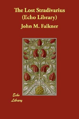 The Lost Stradivarius (Echo Library) by John Meade Falkner