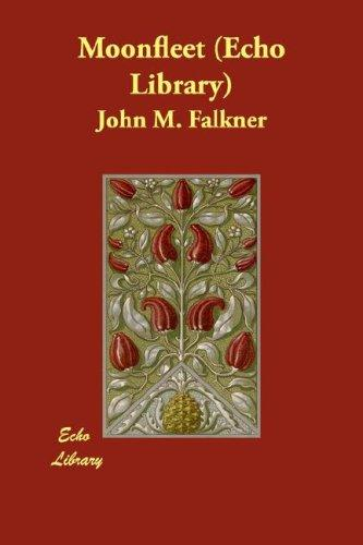 Moonfleet (Echo Library) by John Meade Falkner