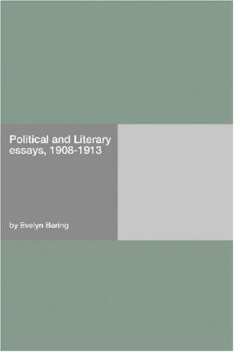 Political and Literary Essays, 1908-1913 by Evelyn Baring
